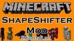Shape-Shifter Mod