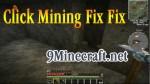 Click Mining Fix Fix Mod 1.7.10