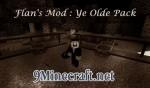 Flan's Ye Olde Pack Mod 1.7.10/1.7.2/1.6.4
