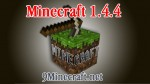 Minecraft 1.4.4 Official Download and Changelogs