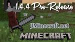 Minecraft-1.4.4-Pre-release