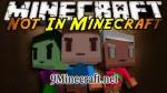 Not In Minecraft Mod