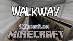 Walkway Mod 1.7.2/1.5.2