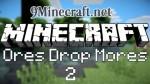 Ores Drop Mores 2 Mod 1.6.4/1.5.2