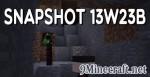 Snapshot 13w23b