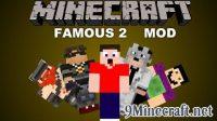 Famous-2-Mod