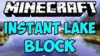 Instant-Lake-Block-Mod