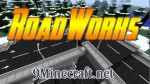 RoadWorks Mod 1.7.10/1.7.2