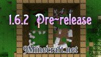 Minecraft 1.6.2-Pre-release