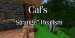 Cal's Strange Realistic Resource Pack 1.6.4