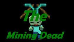 The-Mining-Dead-Mod