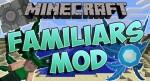 Familiars Mod 1.7.10/1.7.2/1.6.4