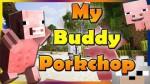 My-Buddy-Porkchop-Mod