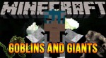 Goblins and Giants Mod 1.7.10/1.7.2