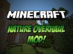 Nature Overhaul Mod 1.7.10/1.7.2/1.6.4