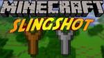 Slingshot Mod 1.7.10/1.7.2 by Grim3212