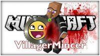 Villager-Mincer-Mod