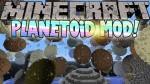 Planetoid Mod 1.7.10/1.7.2