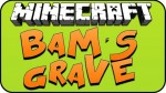 BaM's Grave Mod 1.8/1.7.10