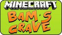 BaMs-Grave-Mod