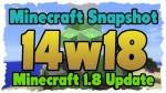 Minecraft Snapshot 14w18b