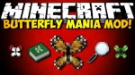 Butterfly Mania Mod 1.8/1.7.10