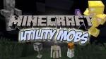 Utility Mobs Mod 1.7.10/1.6.4/1.5.2