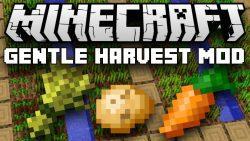 Gentle Harvest Mod