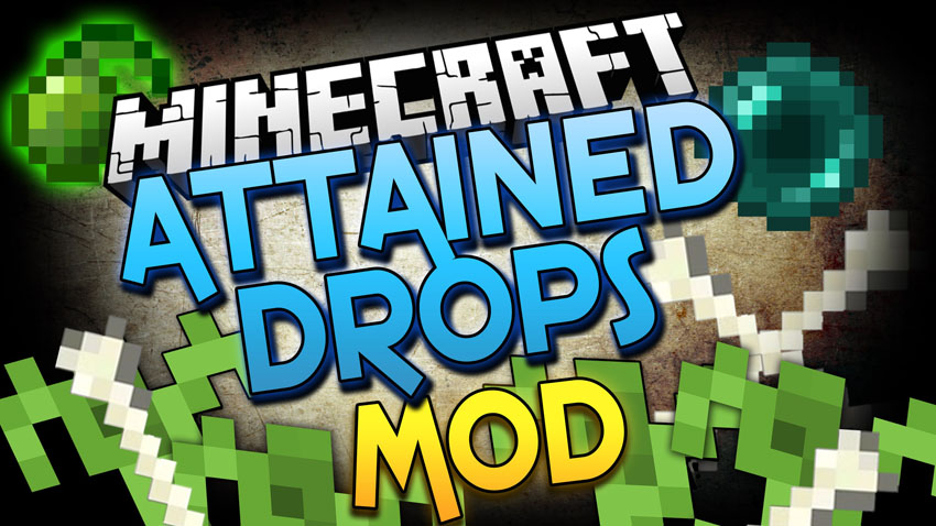 Attained Drops Mod