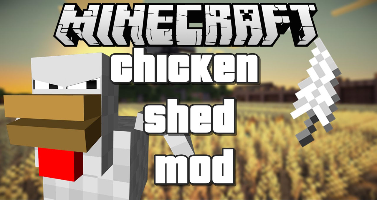 ChickenShed Mod 1.12.2/1.11.2