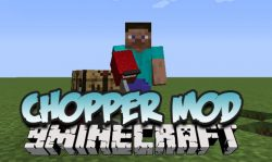 Chopper Mod