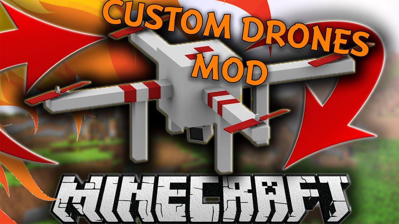 Custom Drones Mod 1.10.2