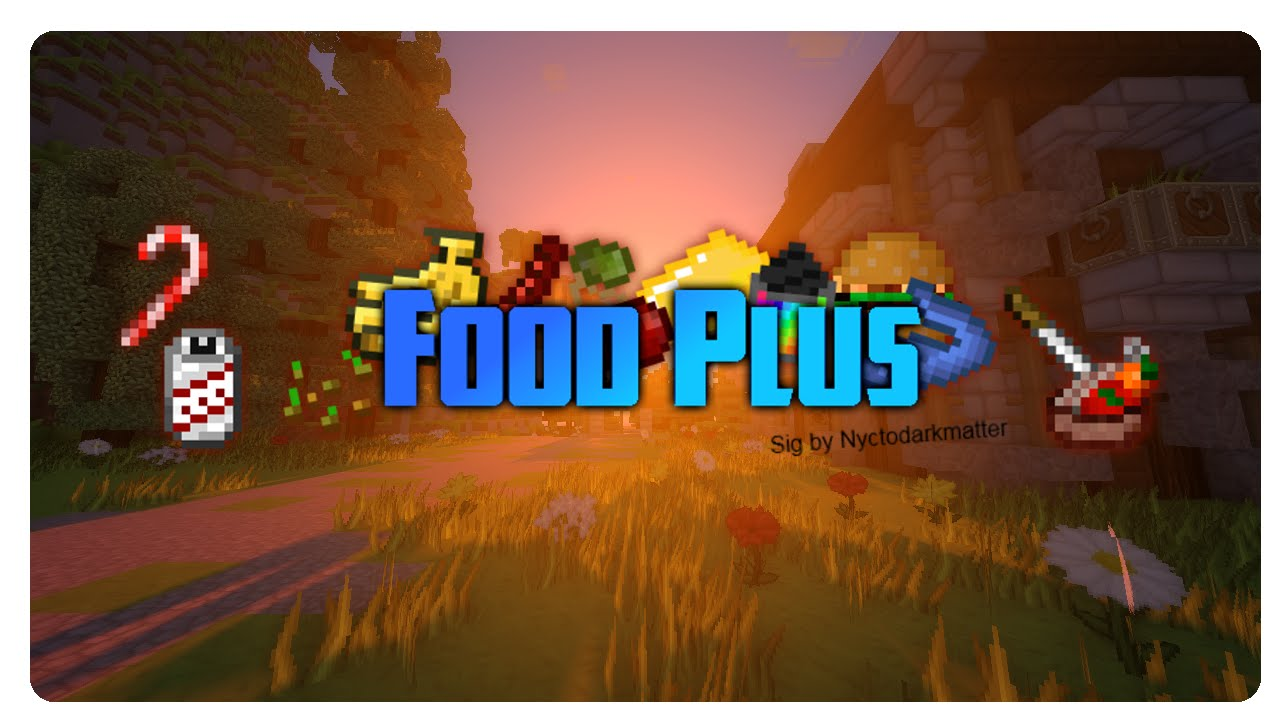 Food Plus Mod 8.8.80 (More Food Than You can Imagine) - 8Minecraft.Net