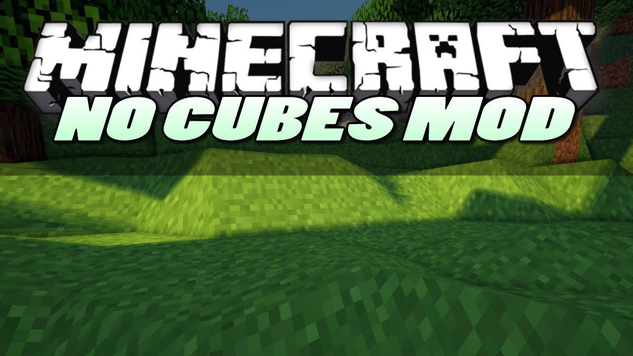No Cubes Mod