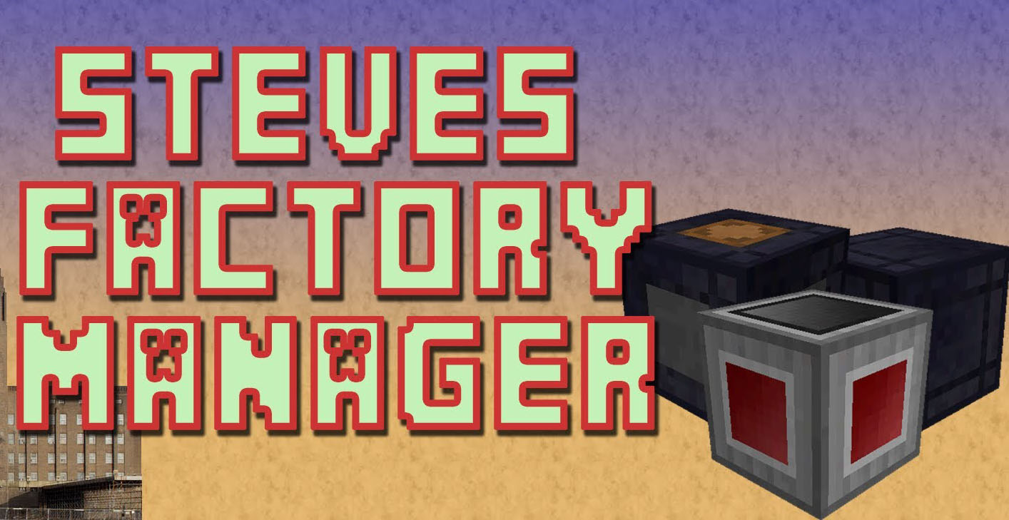 Steve's Factory Manager Mod