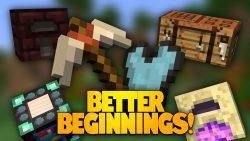 Better Beginnings Mod