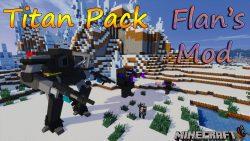 Flan's Titan Pack Mod