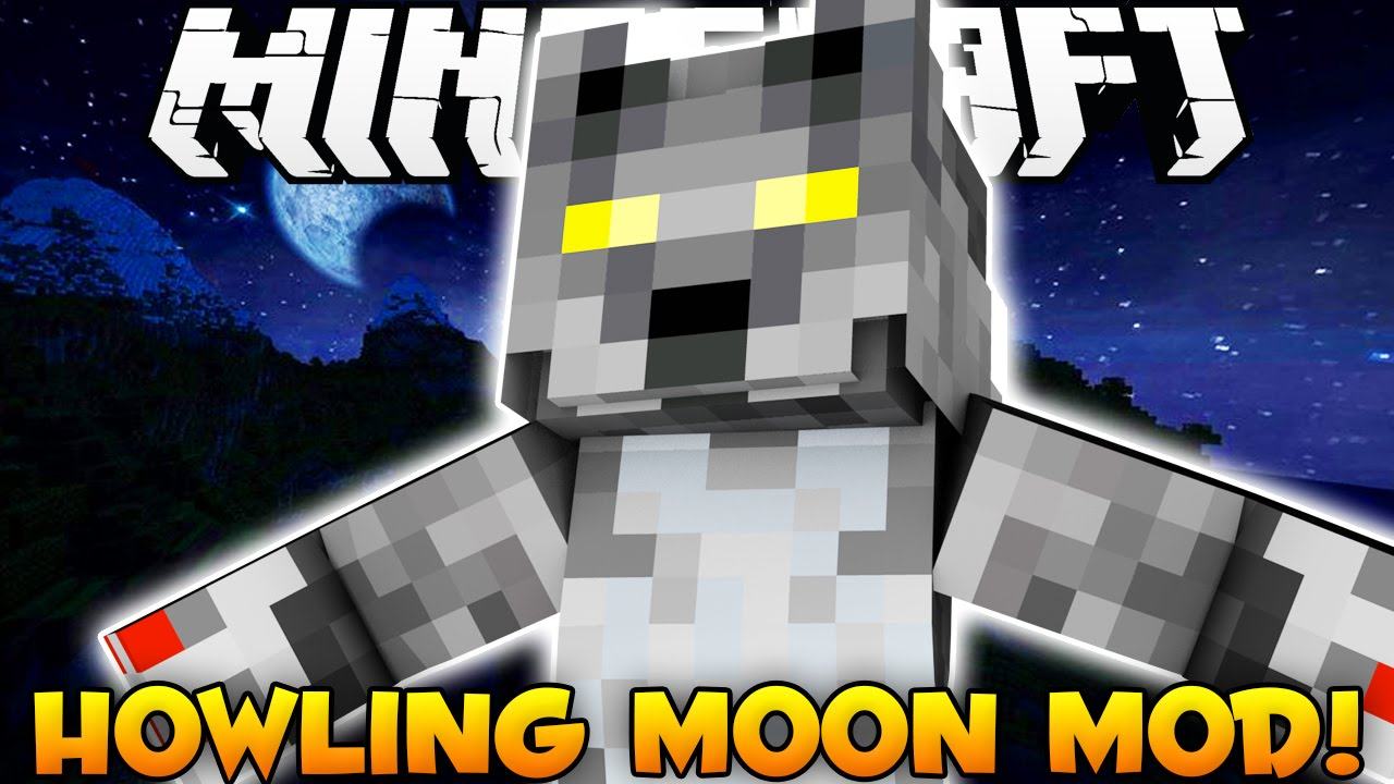 Howling Moon Mod 1.11.2/1.10.2 Download