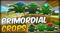 Primordial Crops Mod