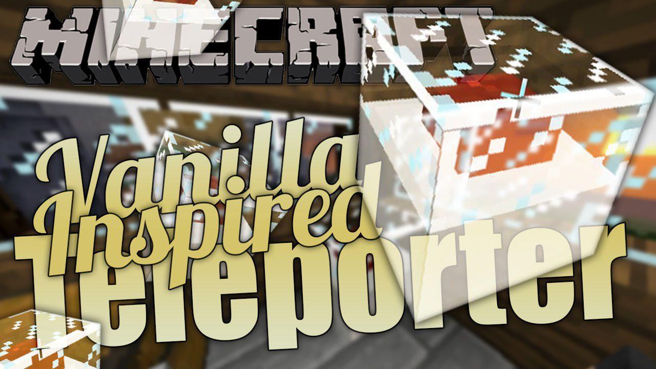 Vanilla-Inspired Teleporters Mod 1.11.2/1.10.2