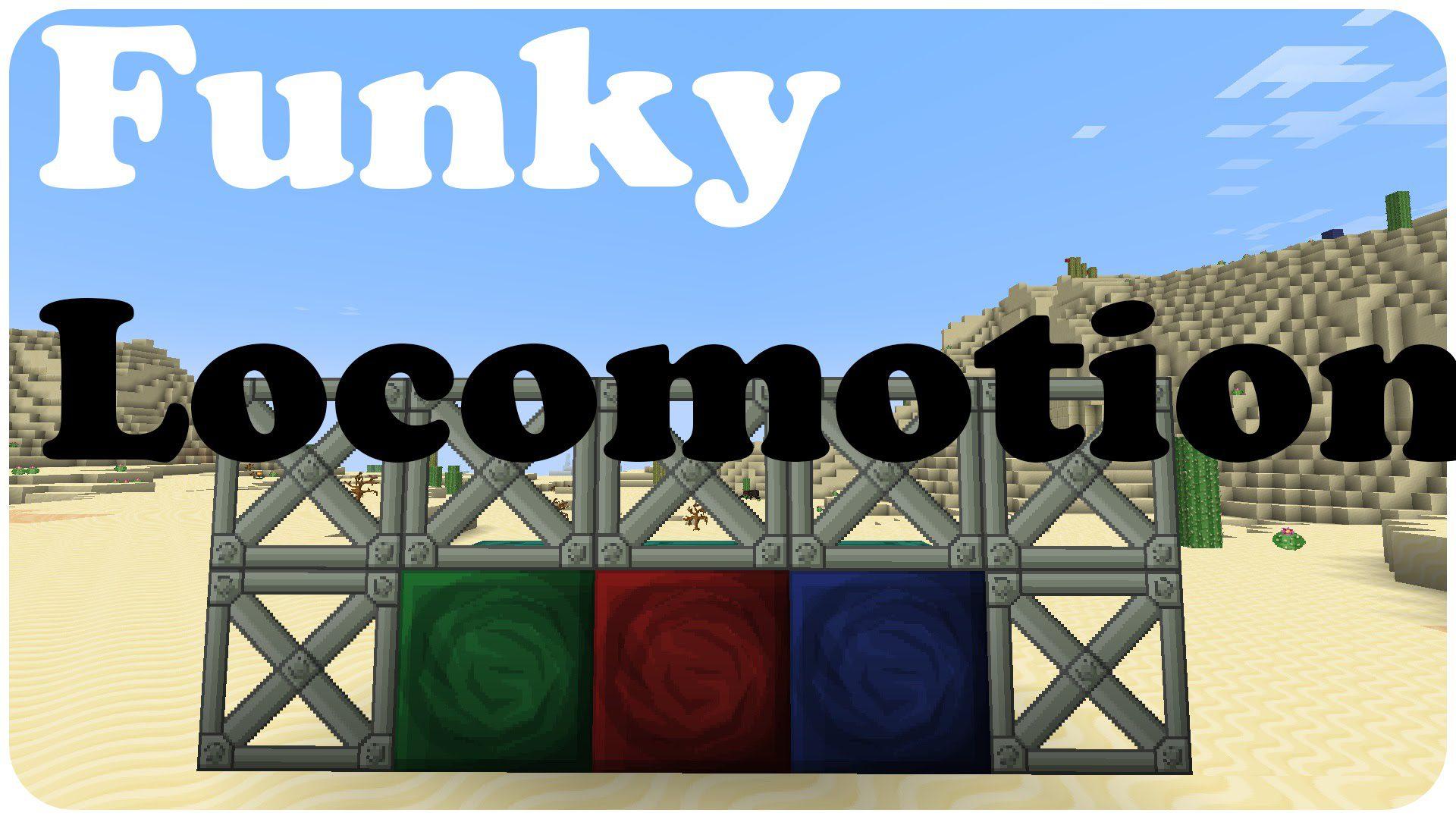 Funky Locomotion Mod 1.11.2/1.10.2