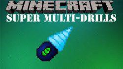 Super Multi-Drills Mod