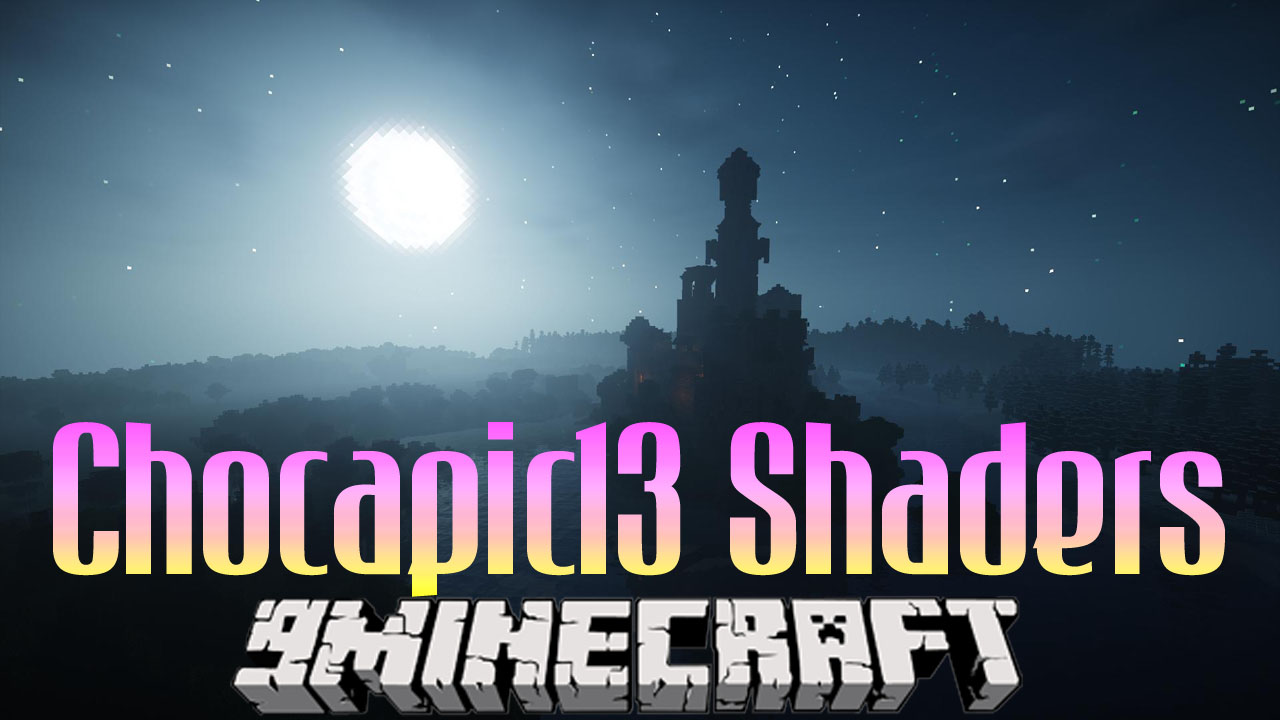 Chocapic13 Shaders Mod