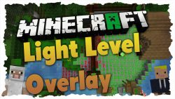 Light Level Overlay Reloaded Mod