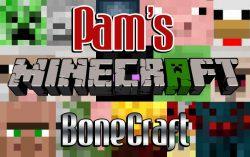 Pam's BoneCraft Mod