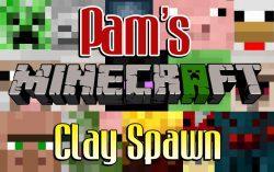 Pam's Clay Spawn Mod