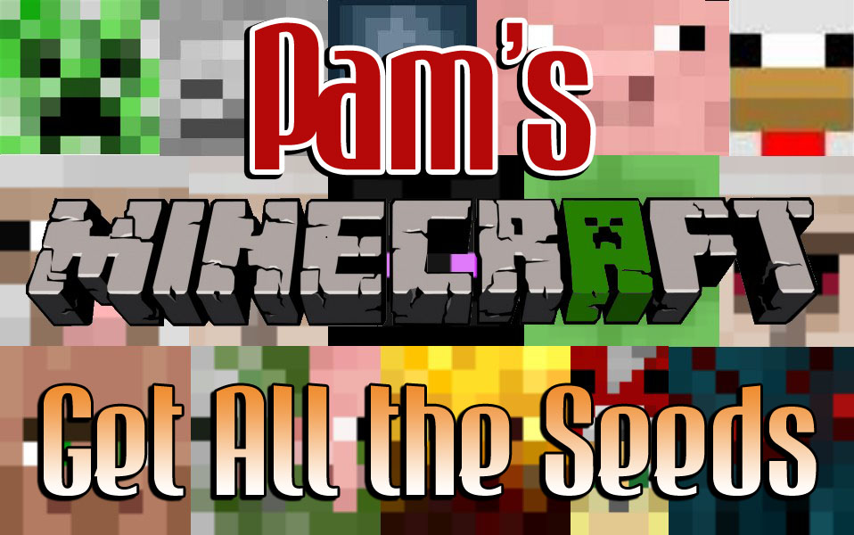 Pam's Get all the Seeds Mod