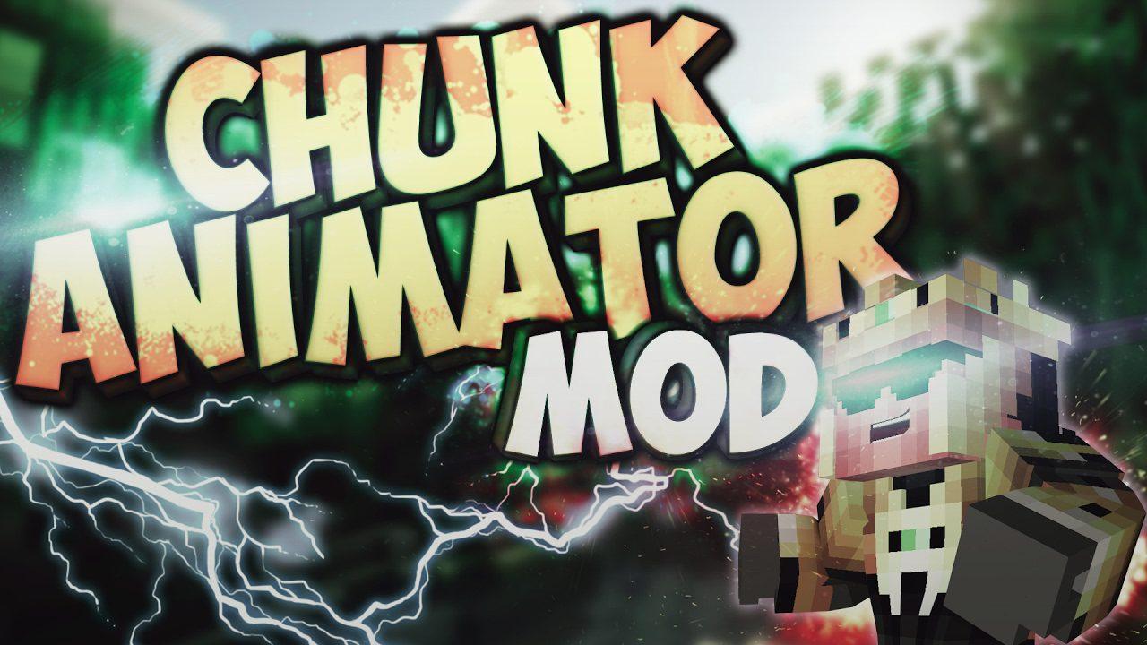 Chunk Animator Mod