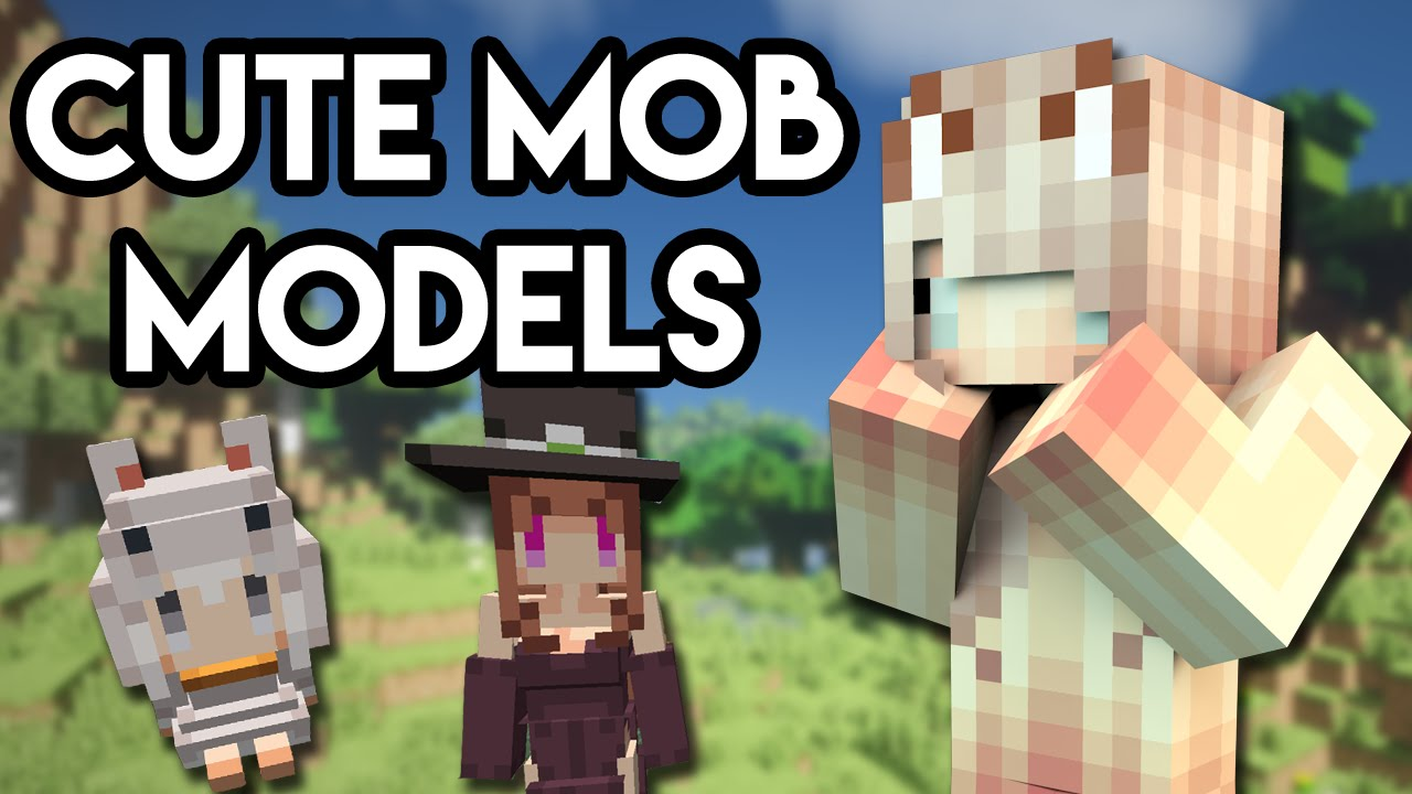 Cute Mob Models Remake Mod