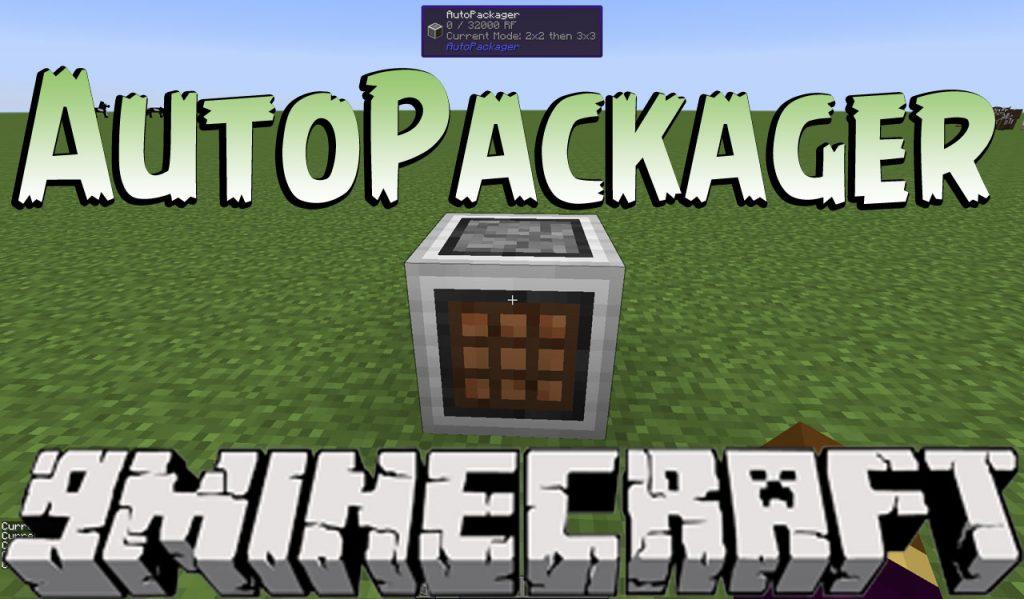 AutoPackager Mod 1.10.2/1.7.10
